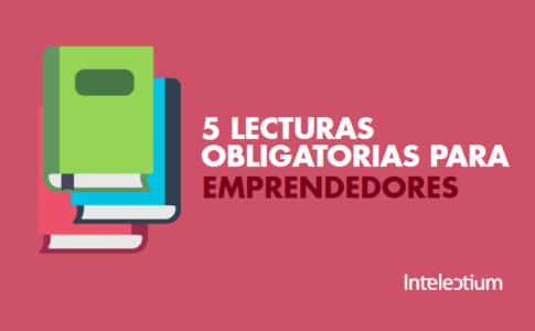 5 lecturas obligatorias para emprendedores