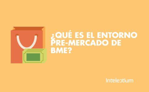 ¿Qué es el entorno Pre-Mercado de BME?