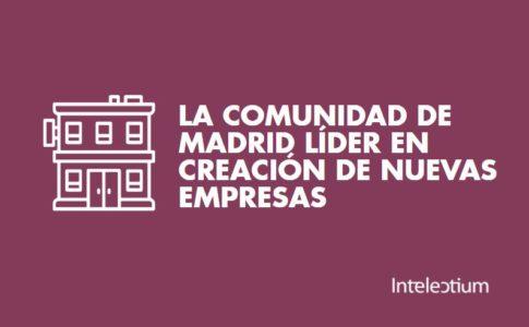 La Comunidad de Madrid líder en creación de nuevas empresas