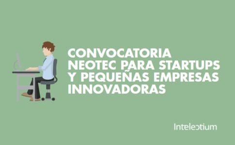 Publicada la convocatoria NEOTEC 2017 con una dotación de 20 millones de euros