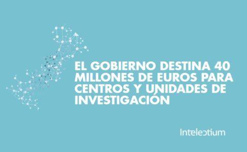 El gobierno aprueba 40 millones de euros para centros y unidades de investigación