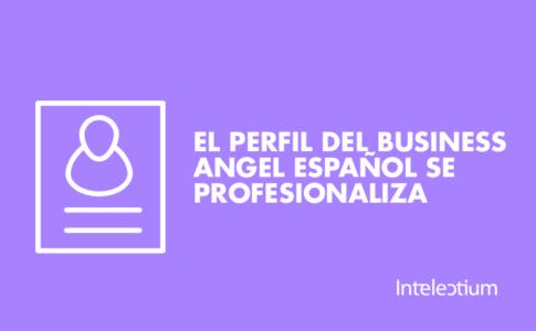 EL PERFIL DEL BUSINESS ANGEL ESPAÑOL SE PROFESIONALIZA