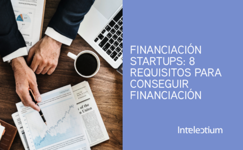 Financiación startups: 8 requisitos que debes cumplir para conseguir financiación