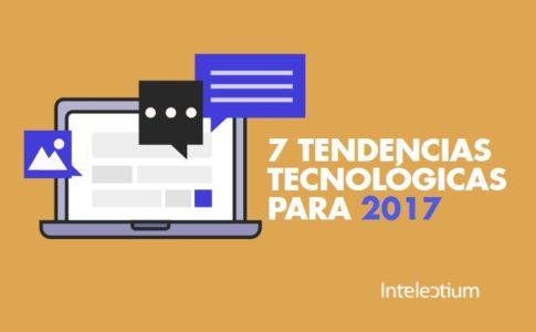 7 tendencias tecnológicas para 2017