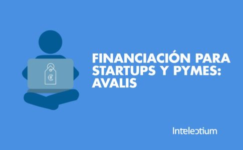 Financiación para startups y PyMES Innovadoras: AVALIS