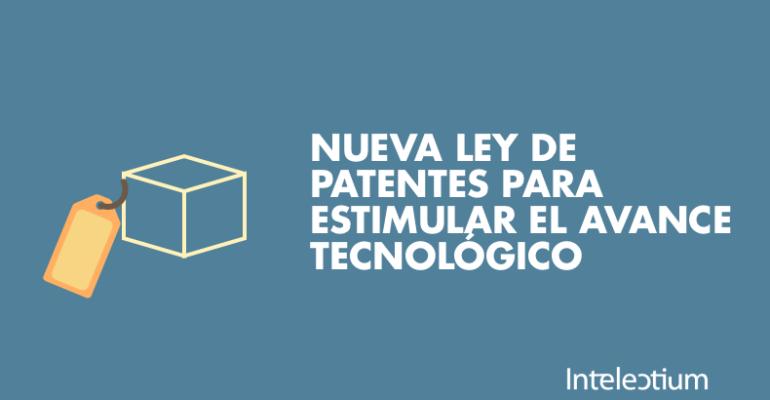 Nueva ley de patentes para estimular el avance tecnológico