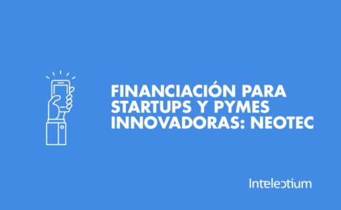 Financiación para startups y pymes innovadoras: NEOTEC