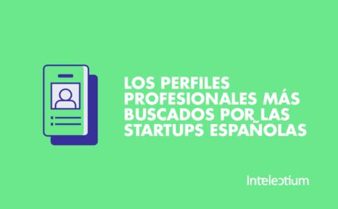 Los perfiles más buscados por las startups españolas