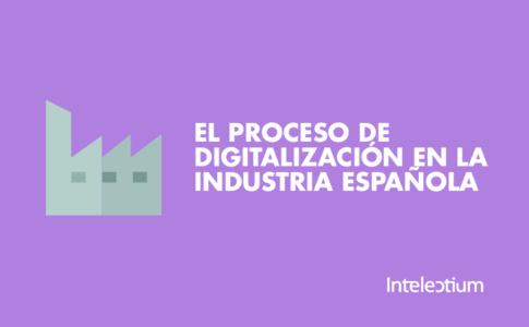 El proceso de digitalización de la industria española