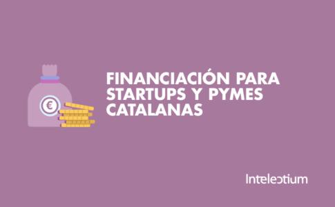 Financiación para Startups y Pymes Catalanas
