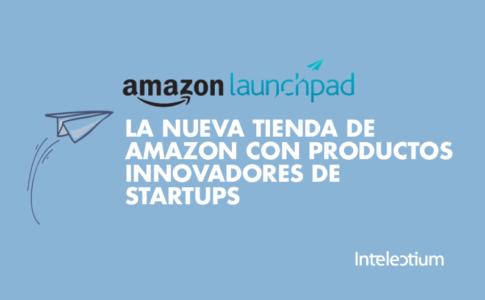 Amazon Launchpad, la nueva tienda de amazon con productos innovadores de startups
