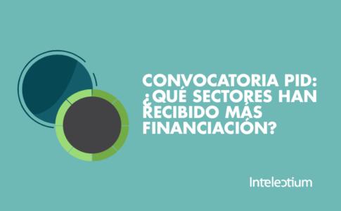 Convocatoria PID: ¿Qué sectores han recibido más financiación durante 2017?