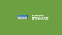 El Investors Forum de MIT Enterprise se celebrará el próximo 28 de noviembre en Madrid