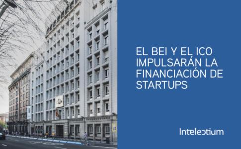 El Banco Europeo de Inversiones y el Instituto de Crédito Oficial impulsarán la financiación de startups con 800 millones de euros