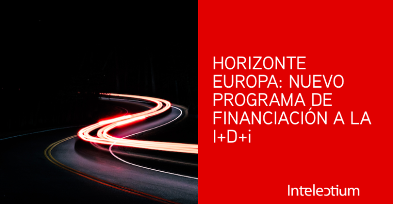 Horizonte Europa: Programa Europeo de financiación a la I+D+i