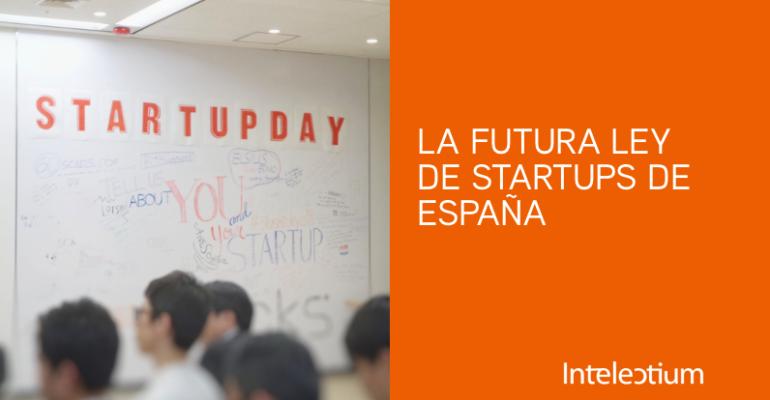 LA FUTURA LEY DE STARTUPS DE ESPAÑA