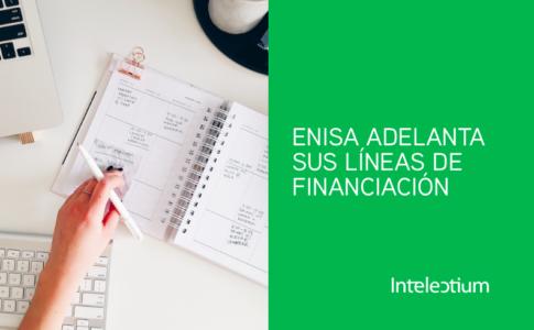 ENISA ADELANTA LAS LÍNEAS DE FINANCIACIÓN PARA STARUPS Y PYMES