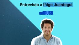 ¿Cómo levantar mega rondas de inversión? Con Iñigo Juantegui, CEO & Co-Founder de Ontruck